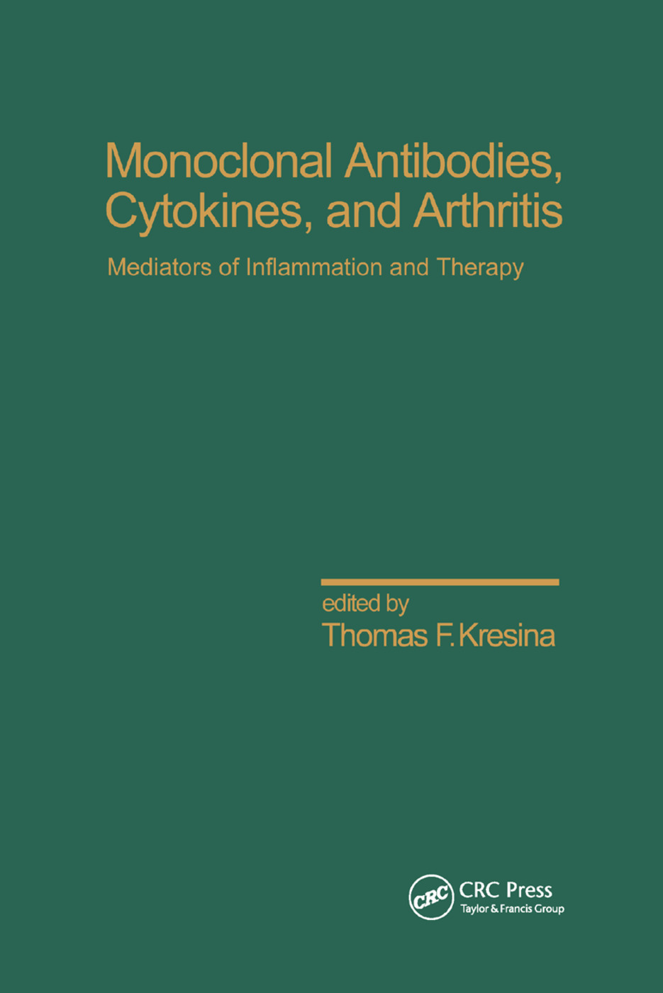 Monoclonal Antibodies: Cytokines and Arthritis, Mediators of Inflammation and Therapy, 1st Edition (Paperback) book cover