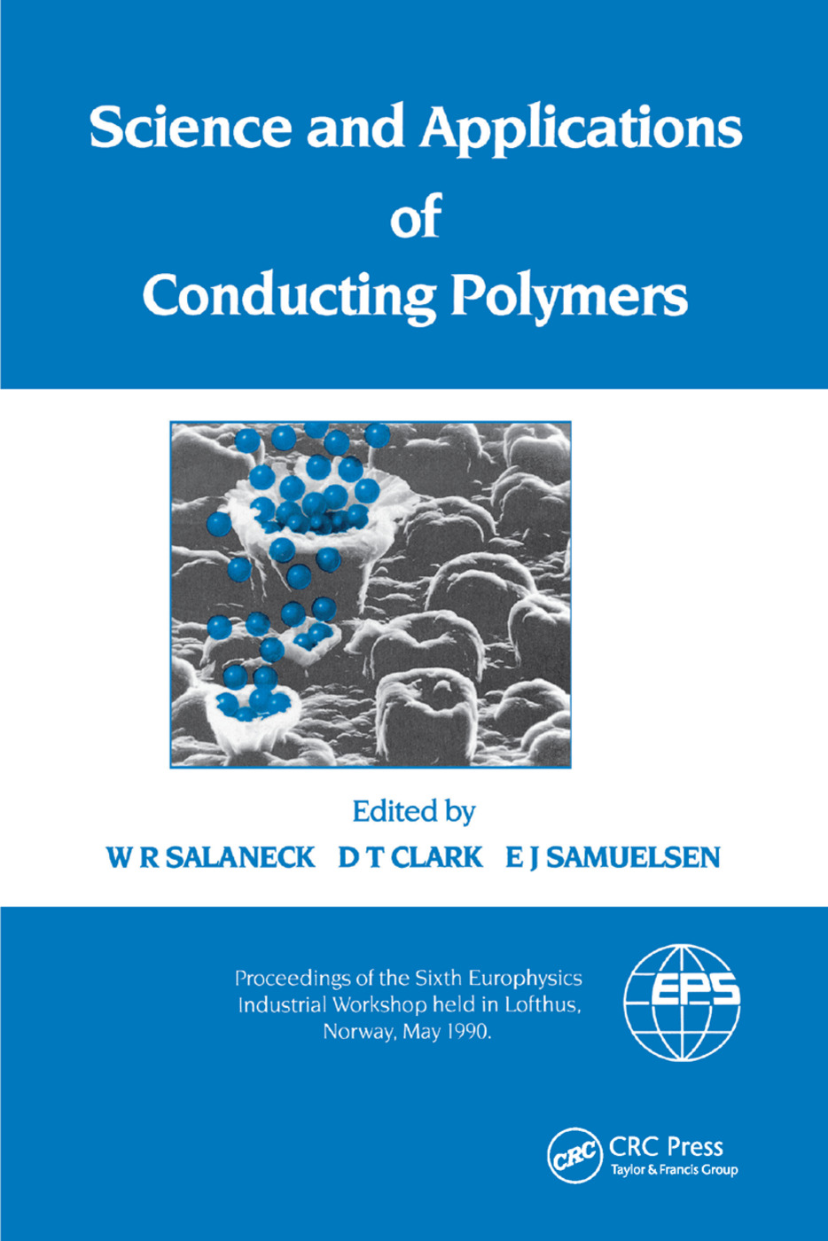 Science and Applications of Conducting Polymers, Papers from the Sixth European Industrial Workshop: 1st Edition (Paperback) book cover