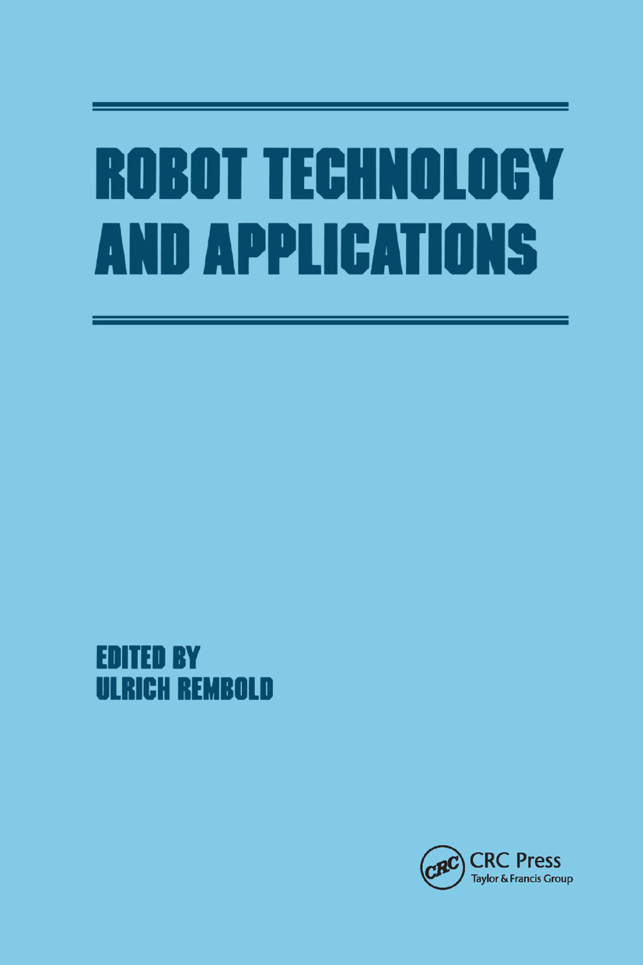 Robot Technology and Applications: 1st Edition (Paperback) book cover