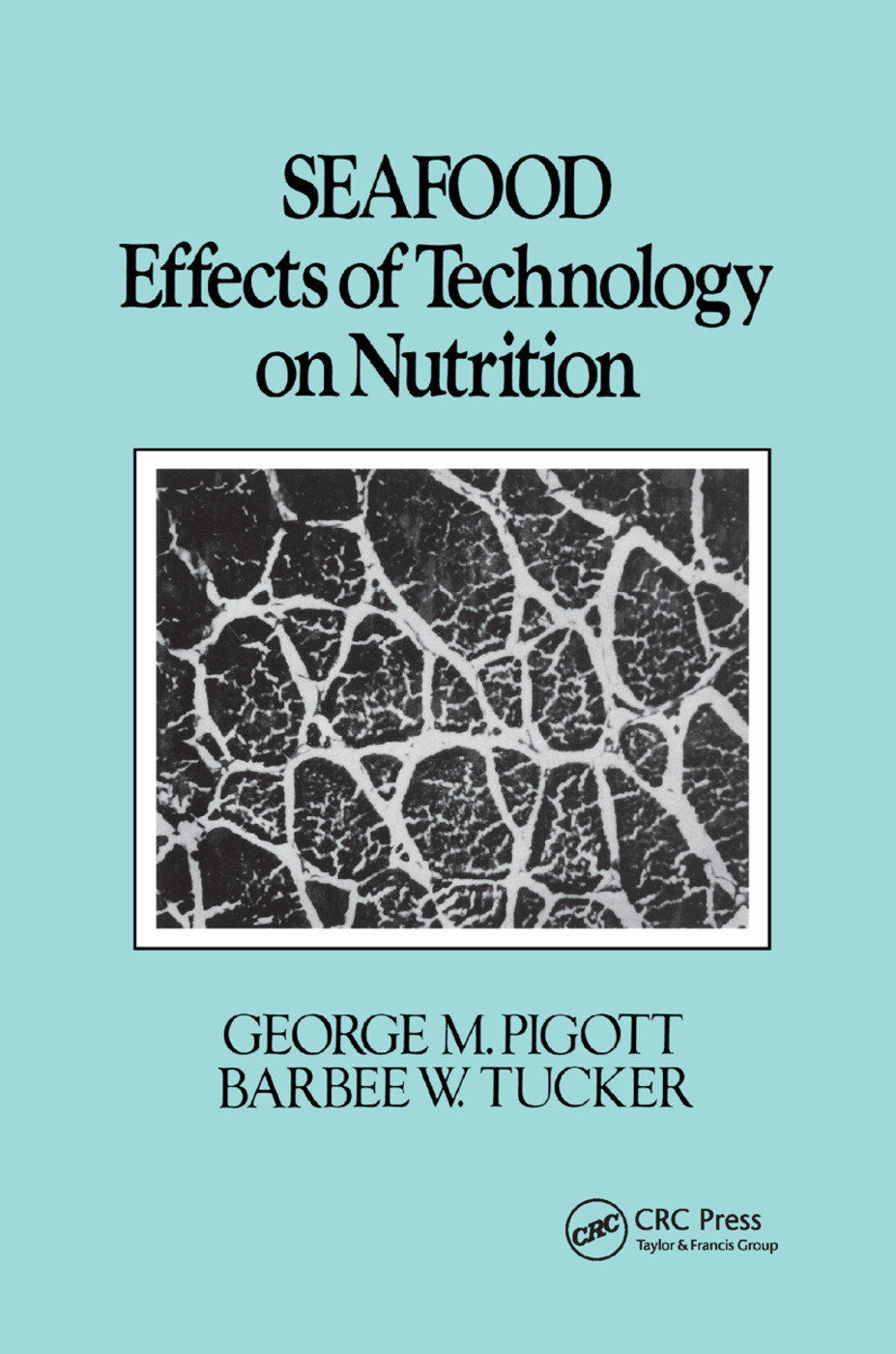 Seafood: Effects of Technology on Nutrition, 1st Edition (Paperback) book cover