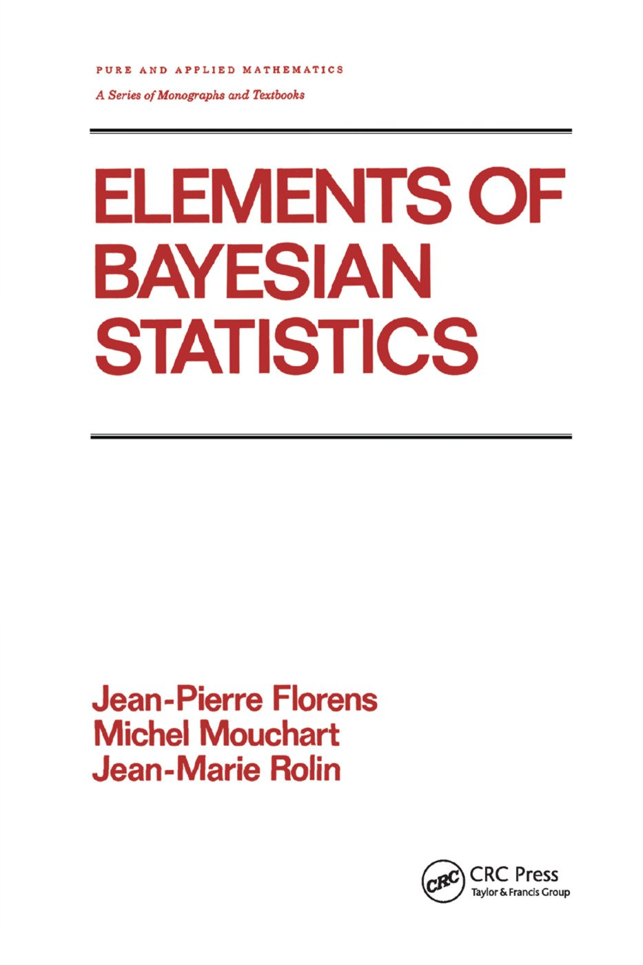 Elements of Bayesian Statistics: 1st Edition (Paperback) book cover