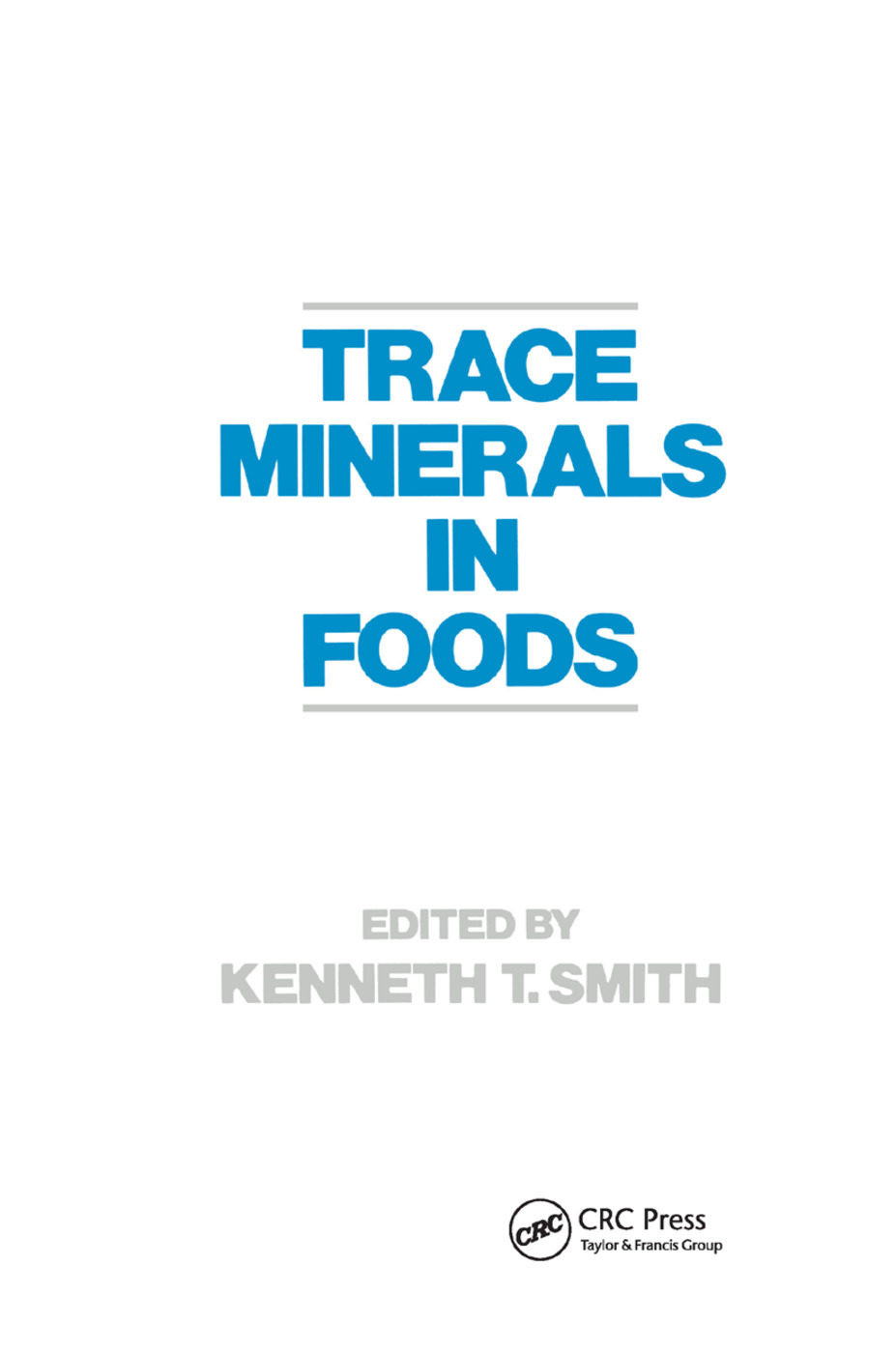 Trace Minerals in Foods: 1st Edition (Paperback) book cover