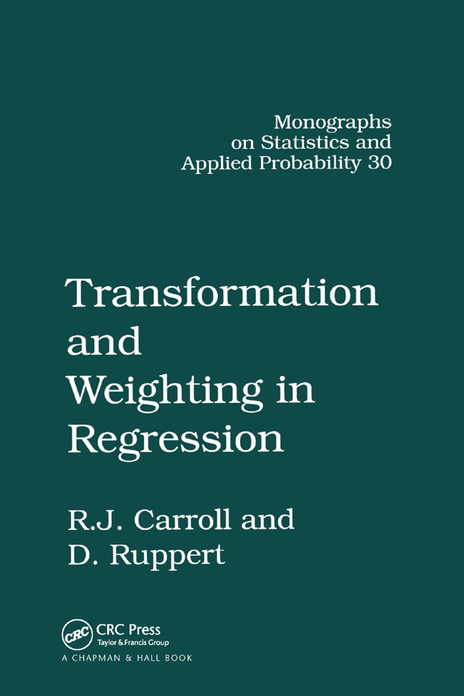 Transformation and Weighting in Regression: 1st Edition (Paperback) book cover