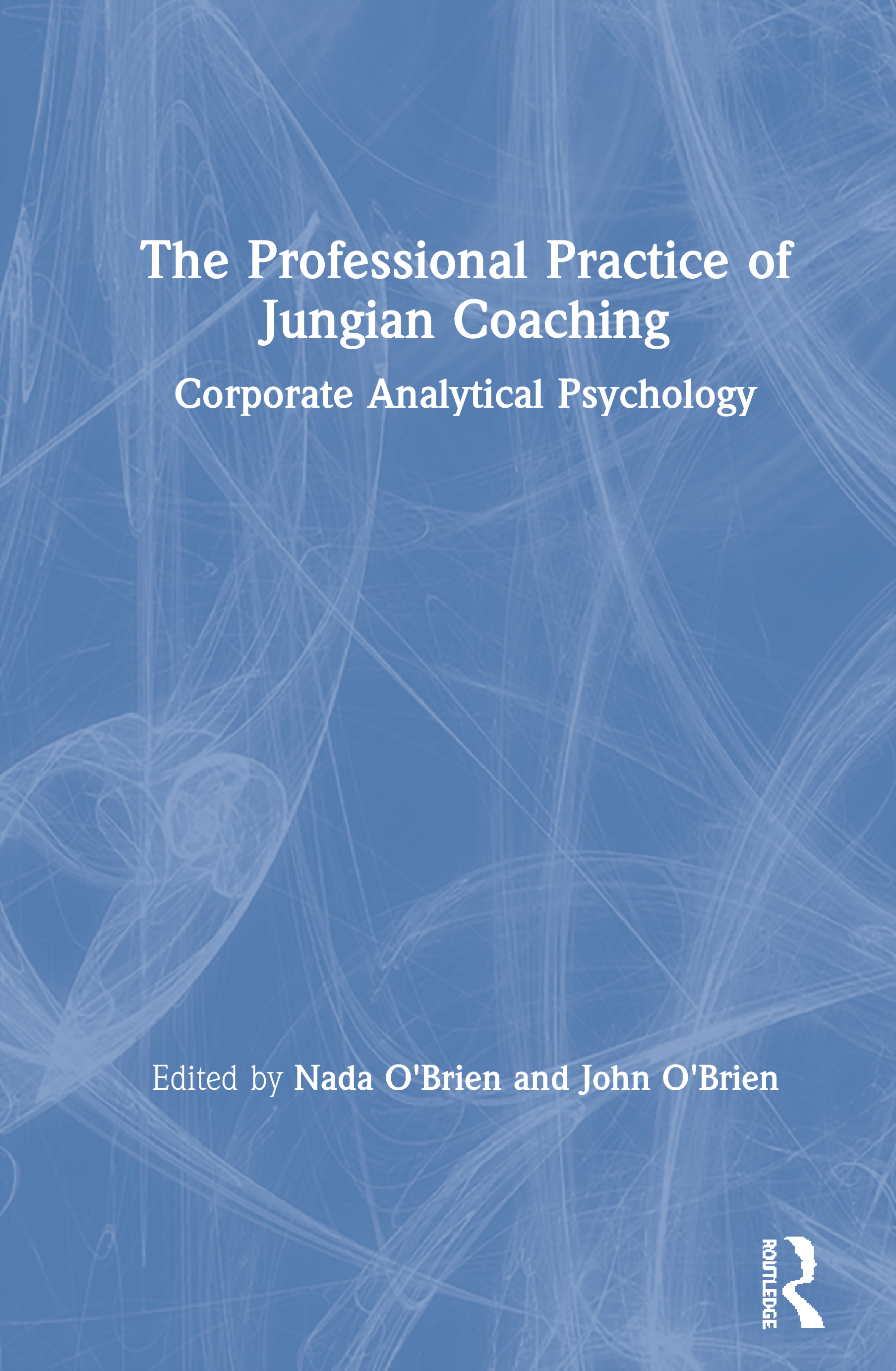The Professional Practice of Jungian Coaching: Corporate Analytical Psychology, 1st Edition (Paperback) book cover