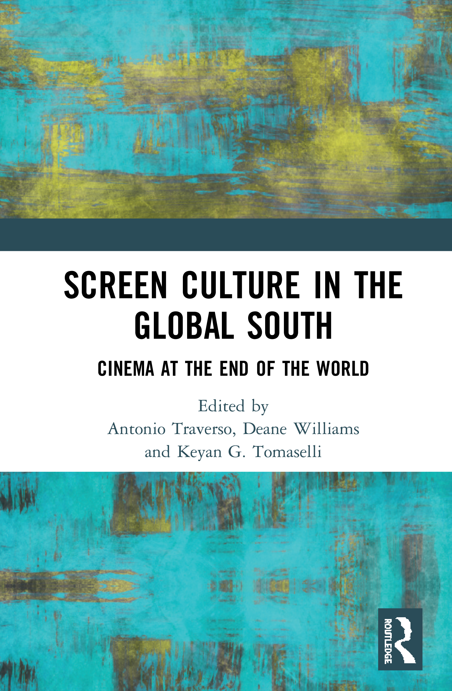 Screen Culture in the Global South: Cinema at the End of the World book cover