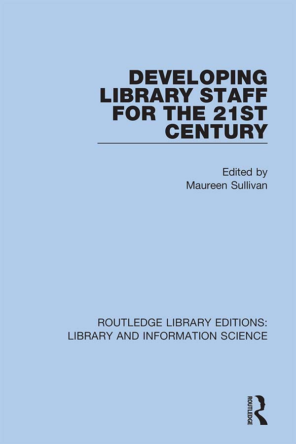 Developing Library Staff for the 21st Century: 1st Edition (Hardback) book cover