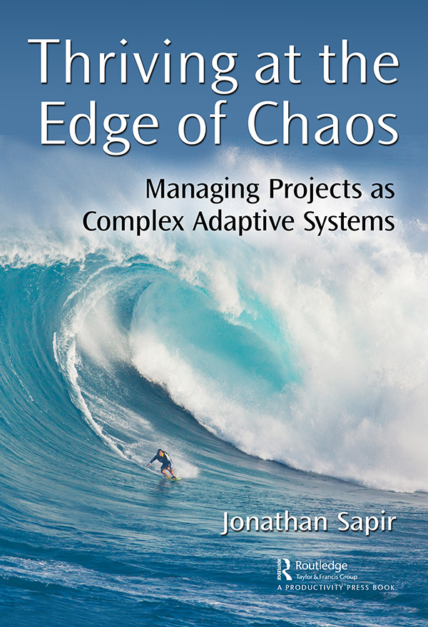 Thriving at the Edge of Chaos: Managing Projects as Complex Adaptive Systems, 1st Edition (Hardback) book cover