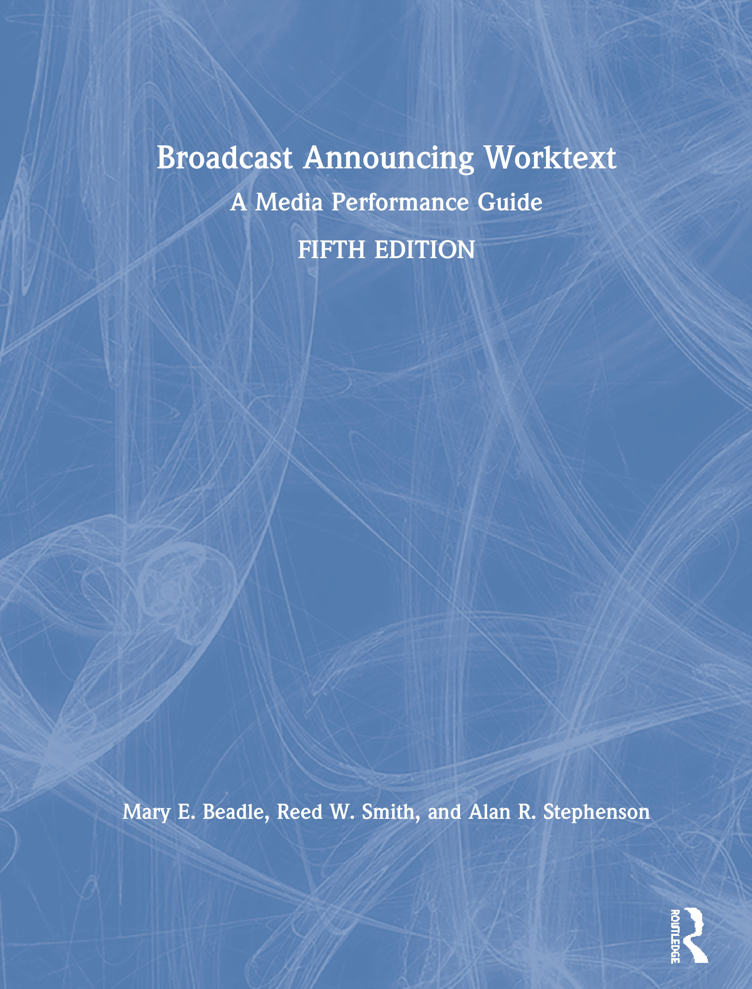 Broadcast Announcing Worktext: A Media Performance Guide book cover