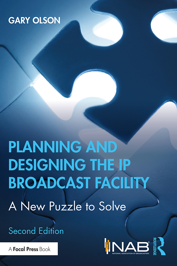 Planning and Designing the IP Broadcast Facility: A New Puzzle to Solve, 2nd Edition (Paperback) book cover