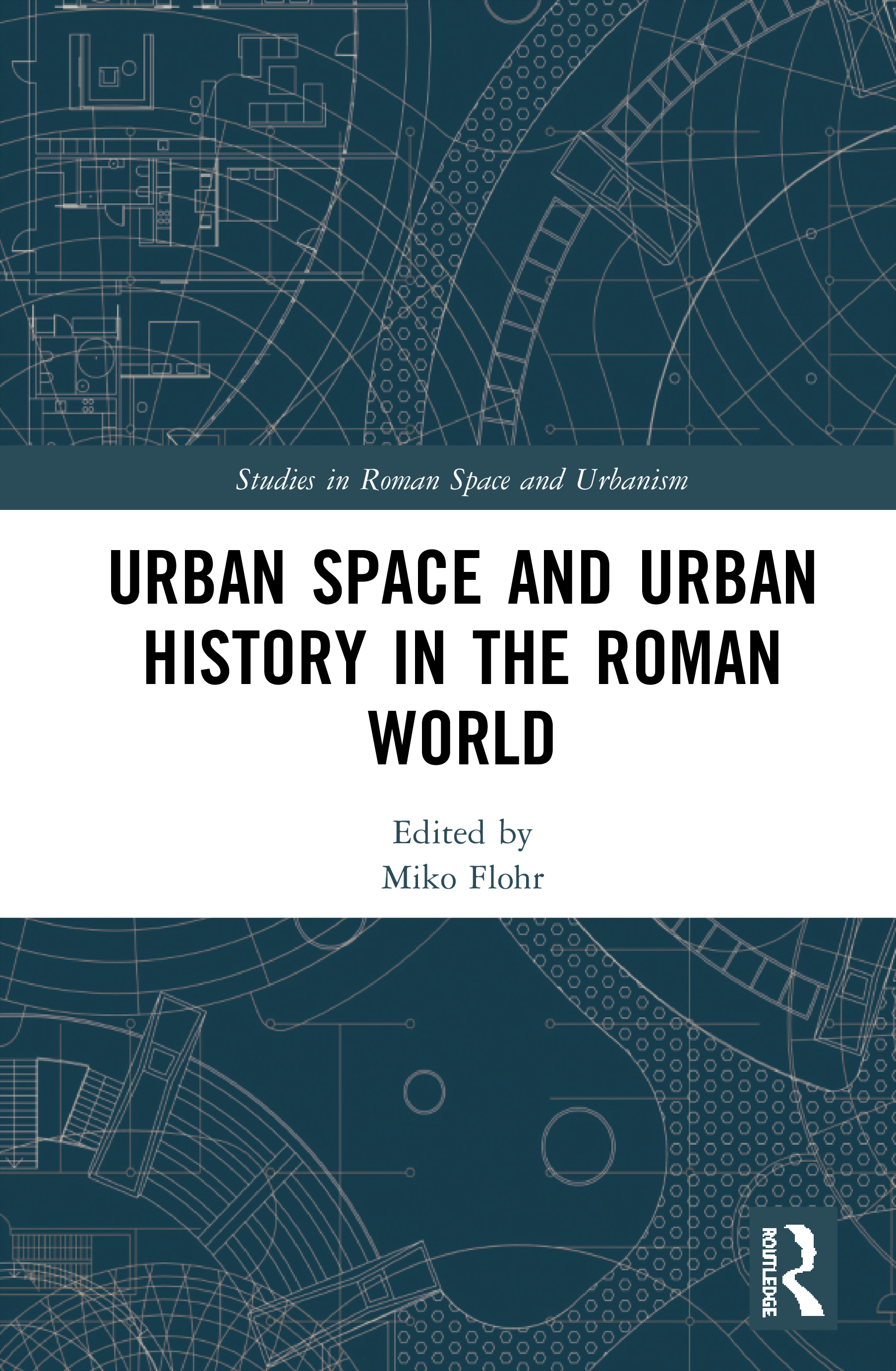 Urban Space and Urban History in the Roman World: 1st Edition (Hardback) book cover