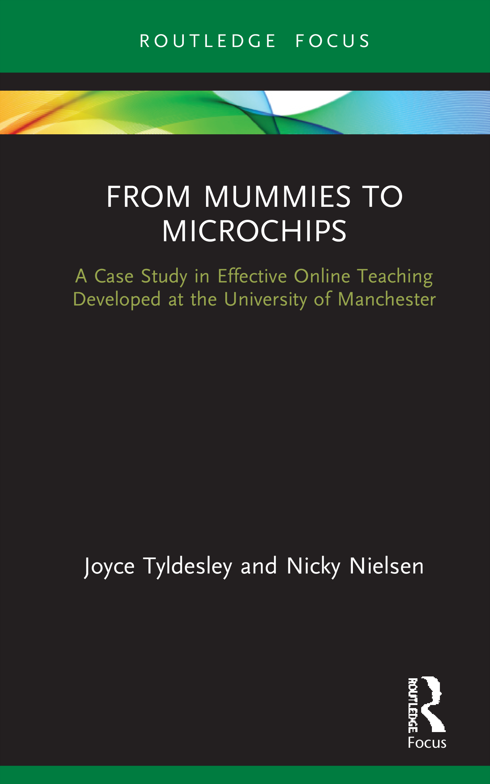 From Mummies to Microchips: A Case-Study in Effective Online Teaching Developed at the University of Manchester book cover
