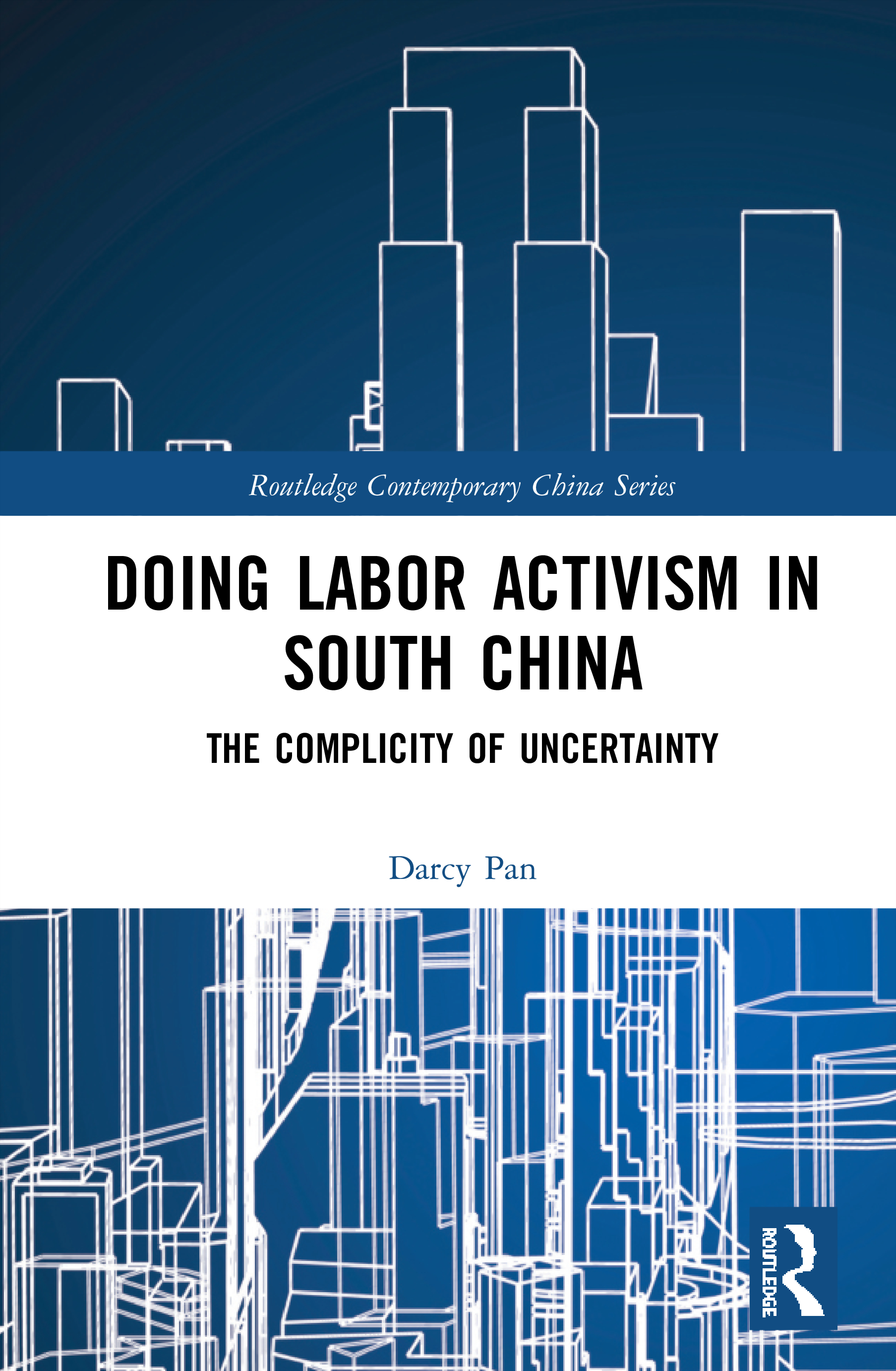 Doing Labor Activism in South China: The Complicity of Uncertainty book cover