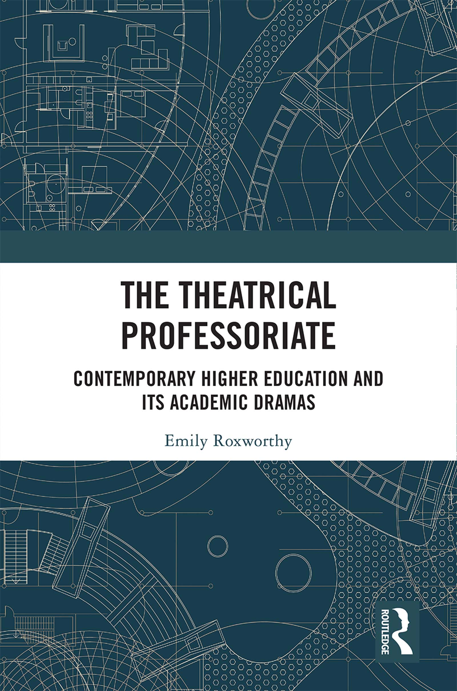 The Theatrical Professoriate: Contemporary Higher Education and Its Academic Dramas book cover