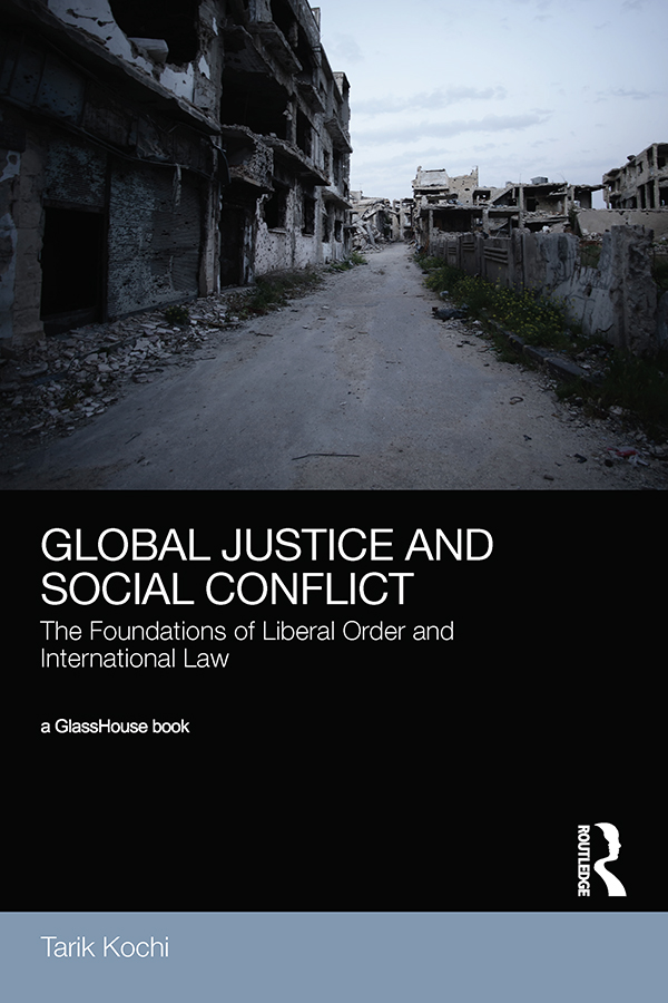 Global Justice and Social Conflict: The Foundations of Liberal Order and International Law book cover