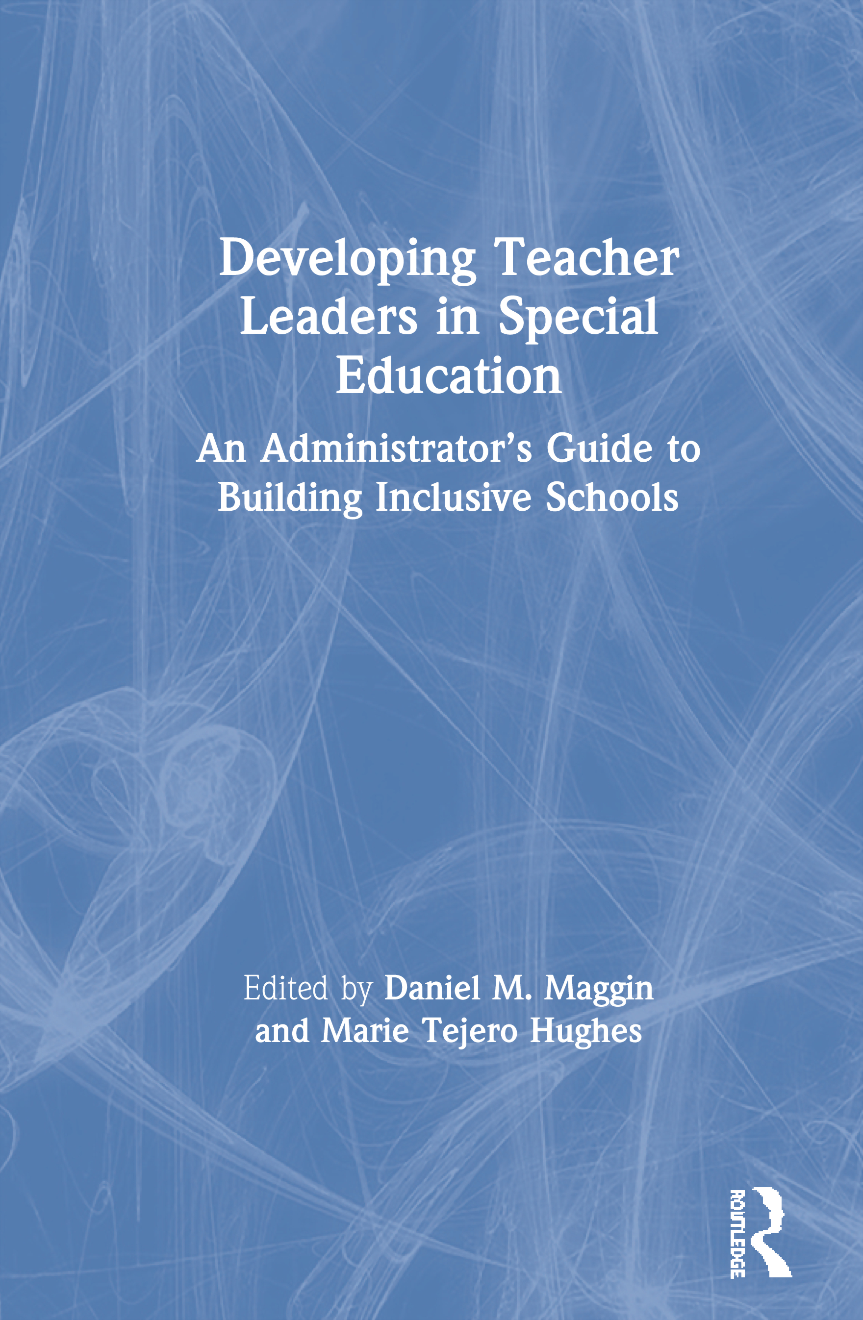 Developing Teacher Leaders in Special Education: An Administrator's Guide to Building Inclusive Schools book cover