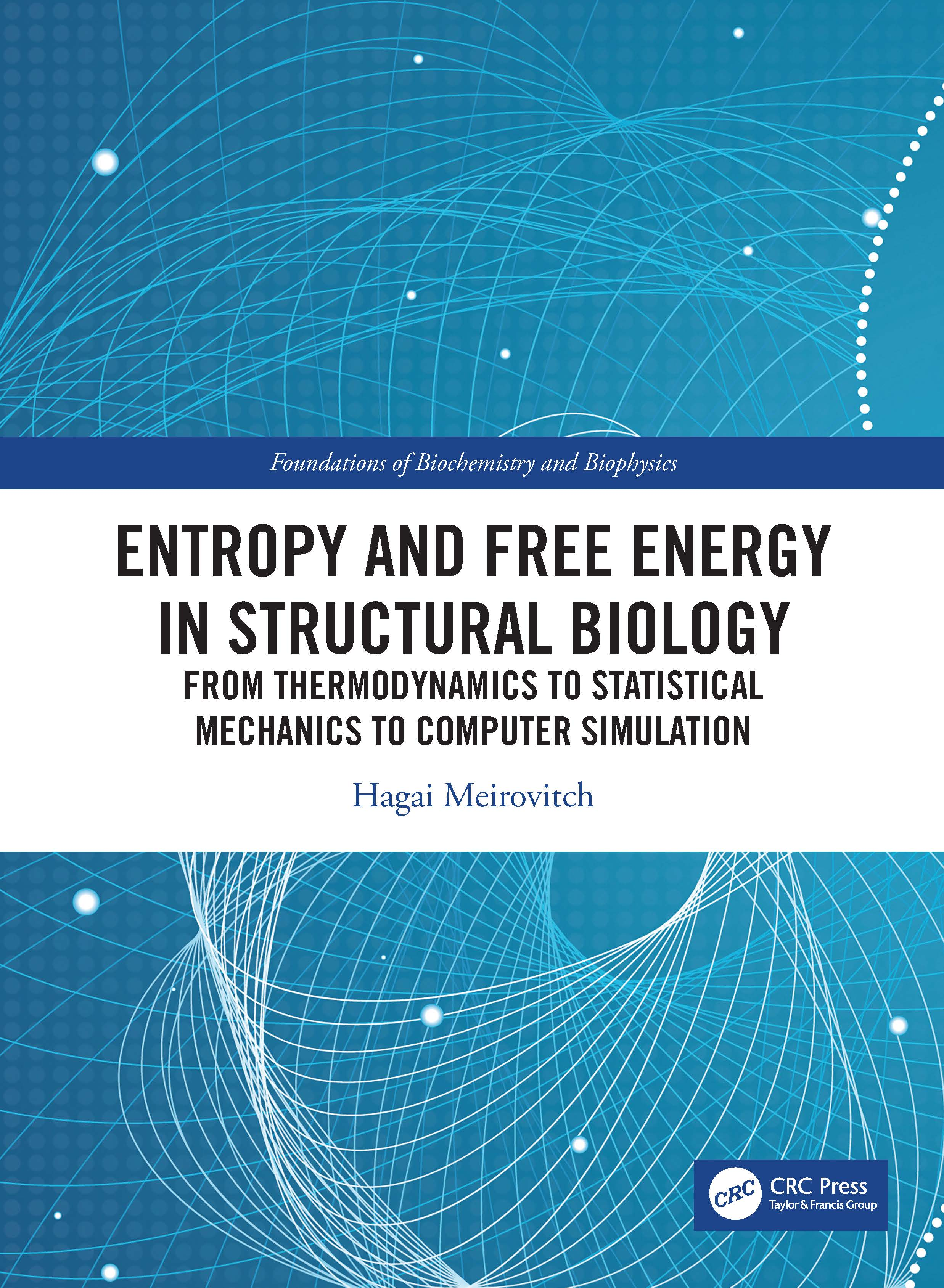 Entropy and Free Energy in Structural Biology: From Thermodynamics, Statistical Mechanics and Computer Simulation book cover