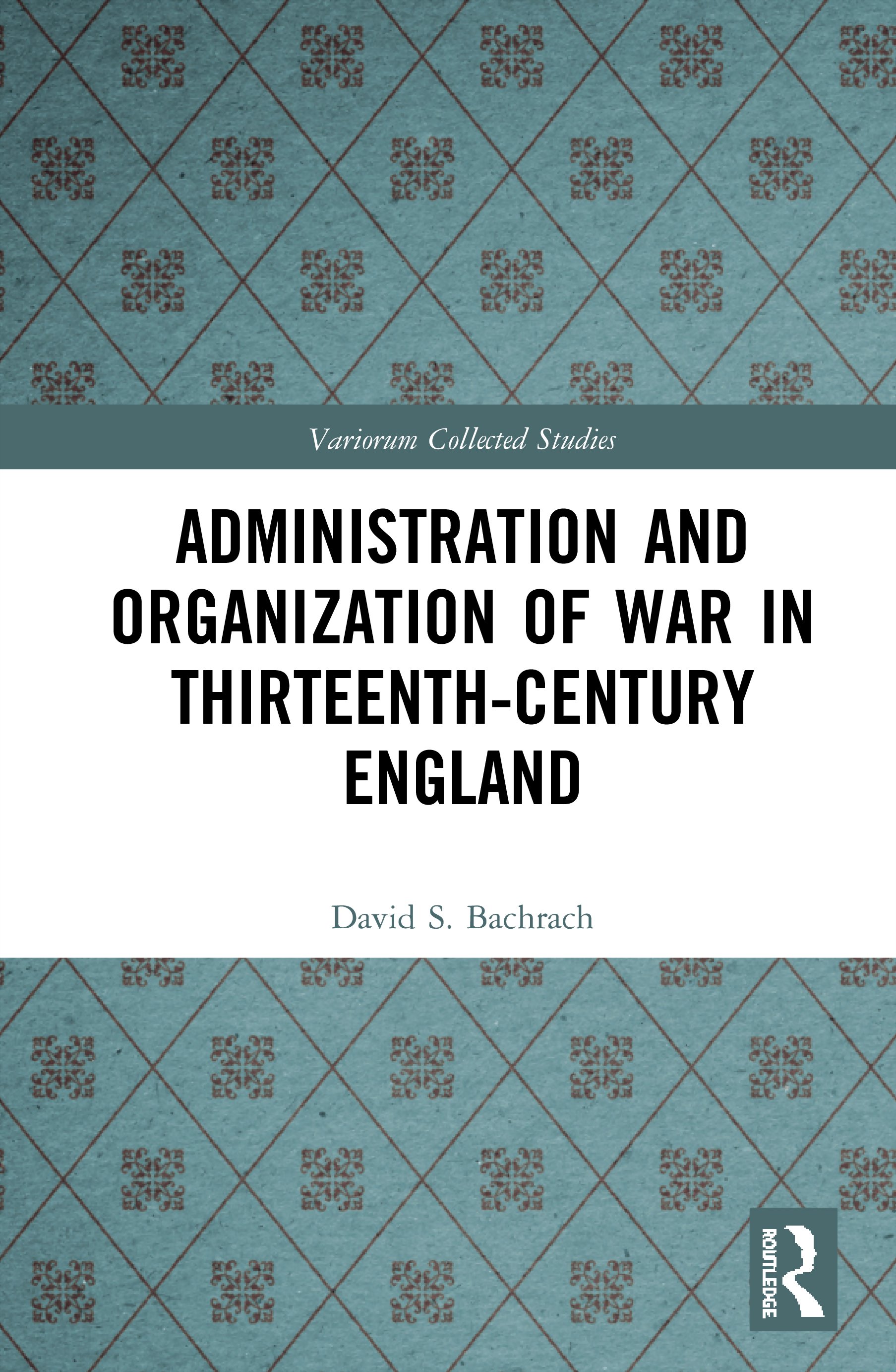 Administration and Organization of War in Thirteenth-Century England book cover