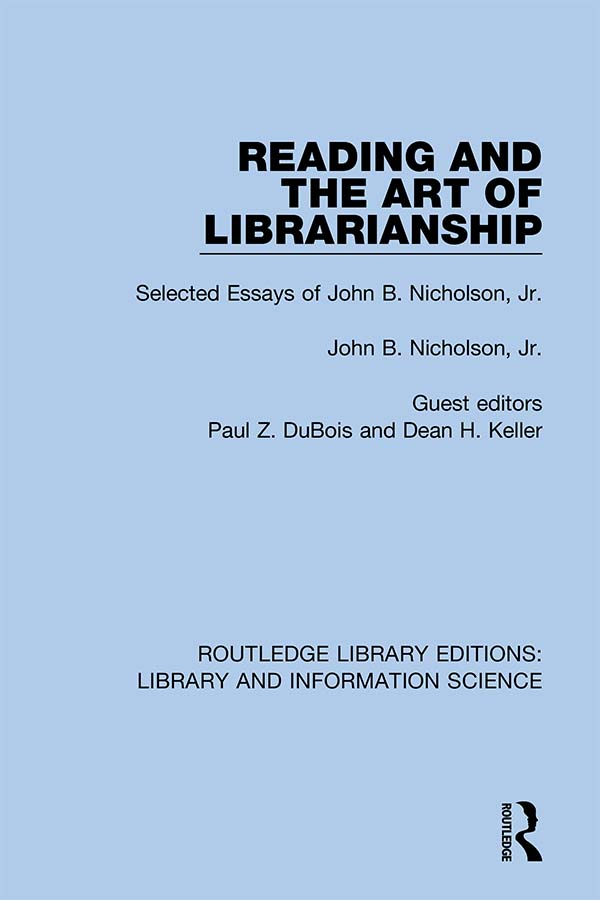 Reading and the Art of Librarianship: Selected Essays of John B. Nicholson, Jr. book cover