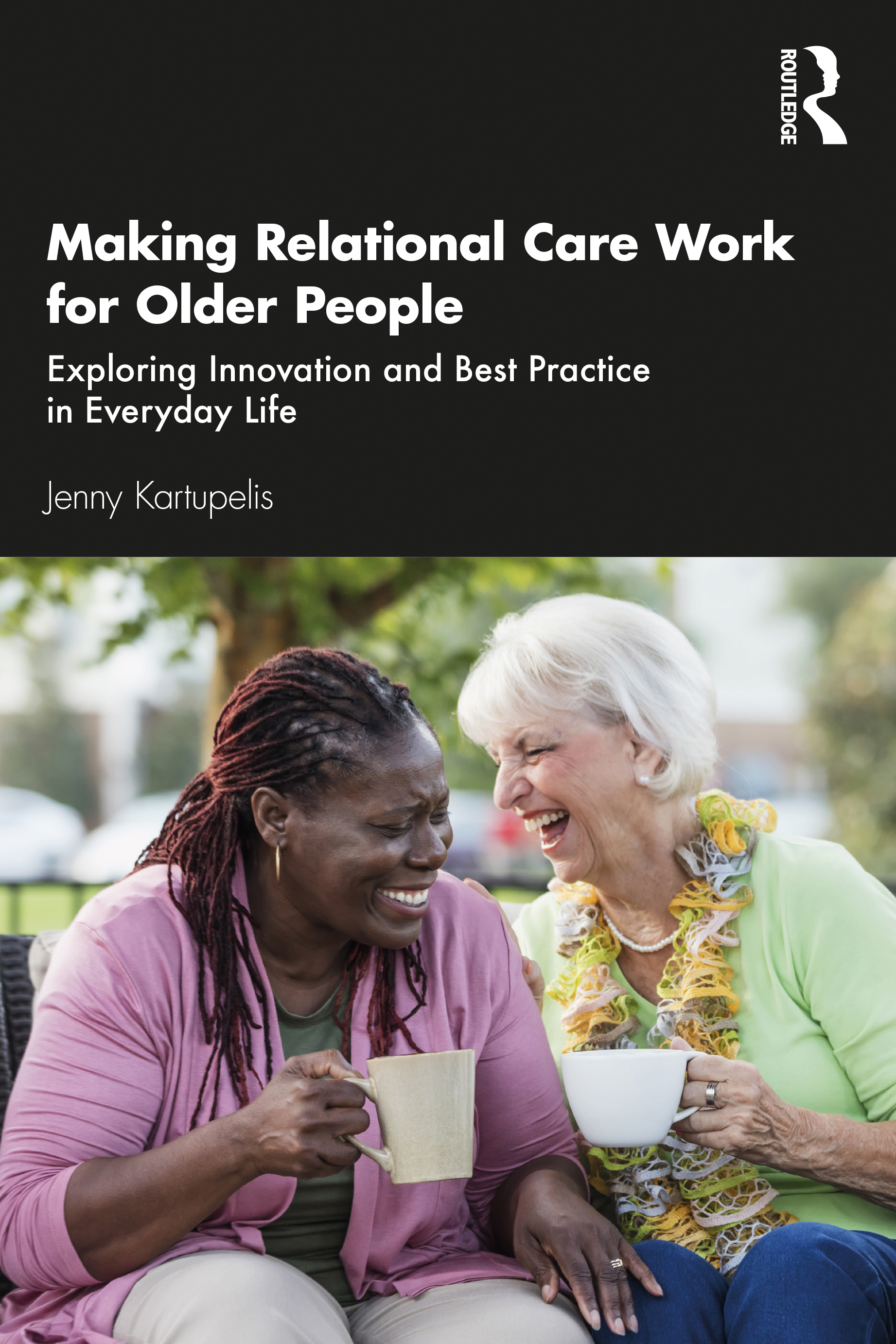 Making Relational Care Work for Older People