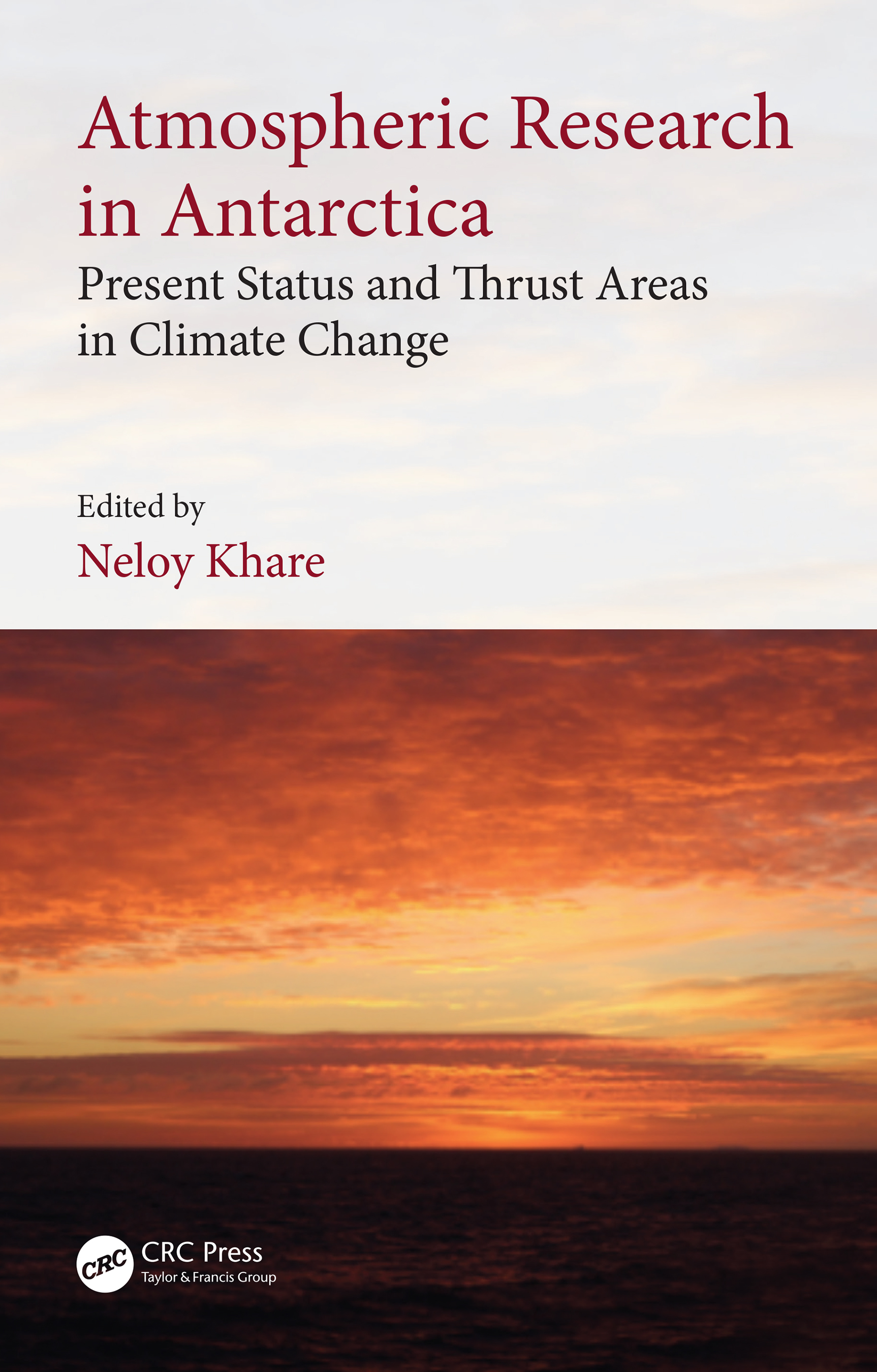 Atmospheric Research in Antarctica: Present Status and Thrust Areas in Climate Change, 1st Edition (Hardback) book cover