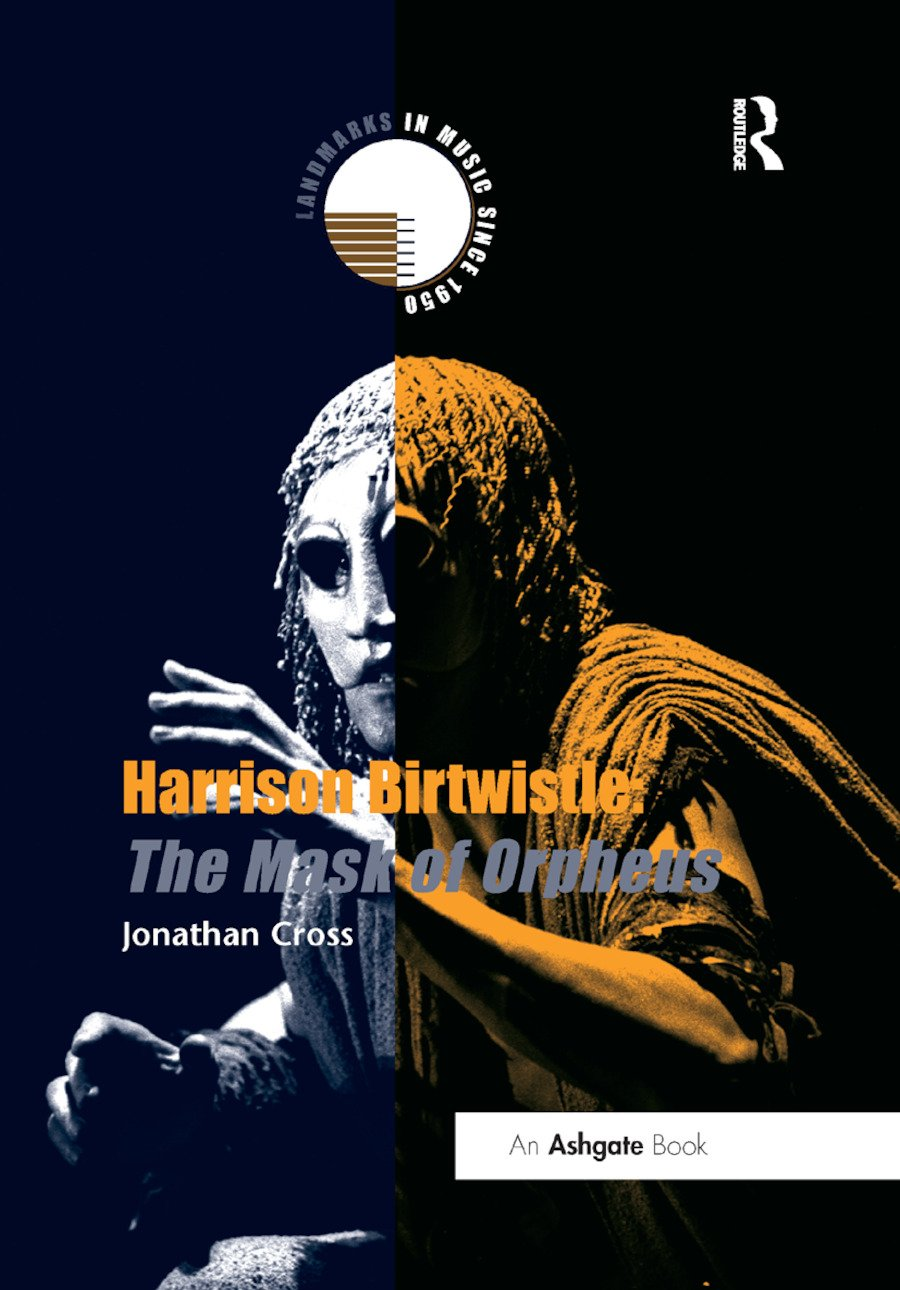 Harrison Birtwistle: The Mask of Orpheus: 1st Edition (Paperback) book cover