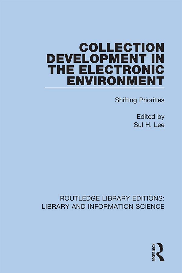 Collection Development in the Electronic Environment: Shifting Priorities book cover