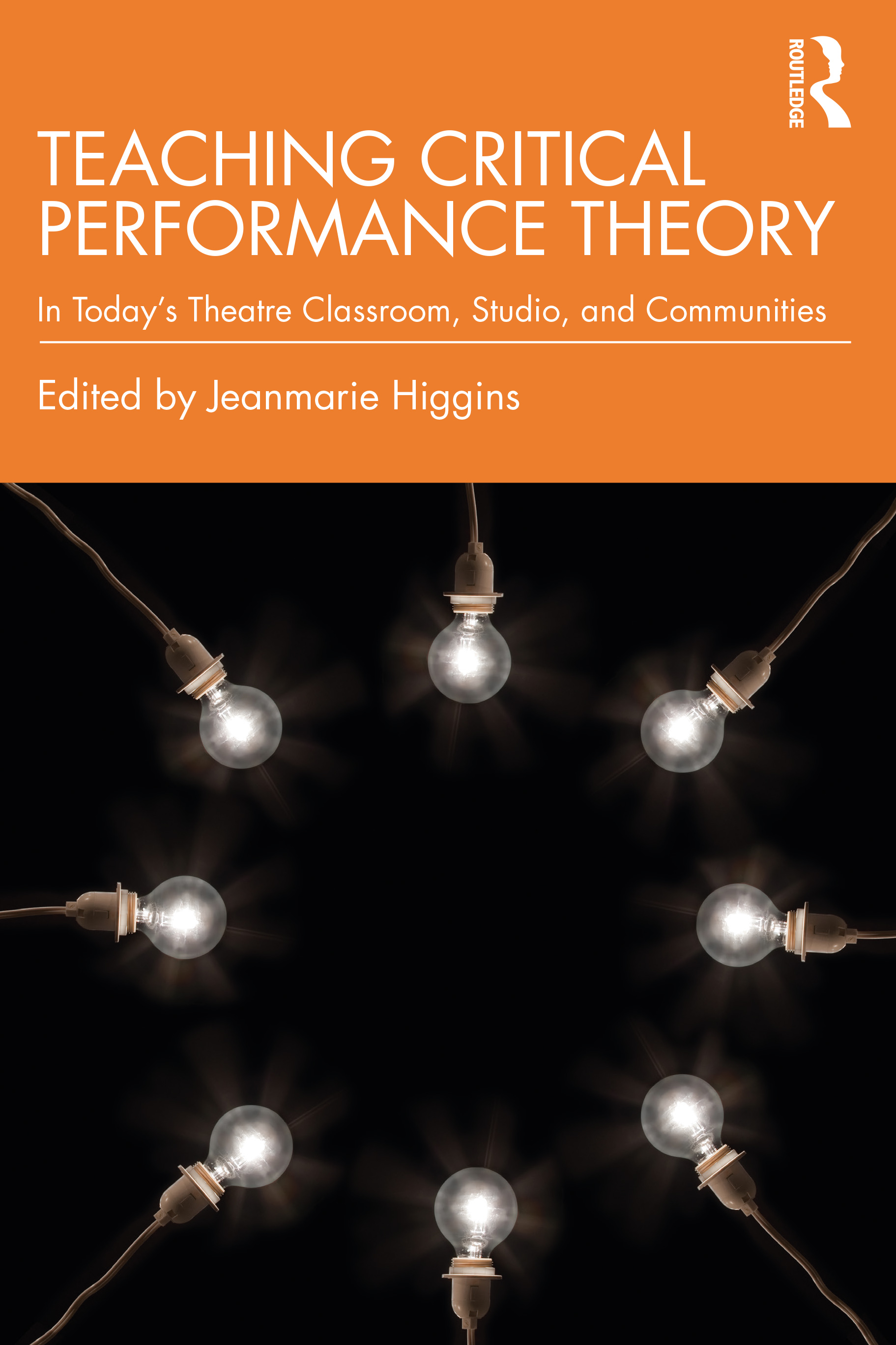 Teaching Critical Performance Theory: In Today's Theatre Classroom, Studio, and Communities book cover