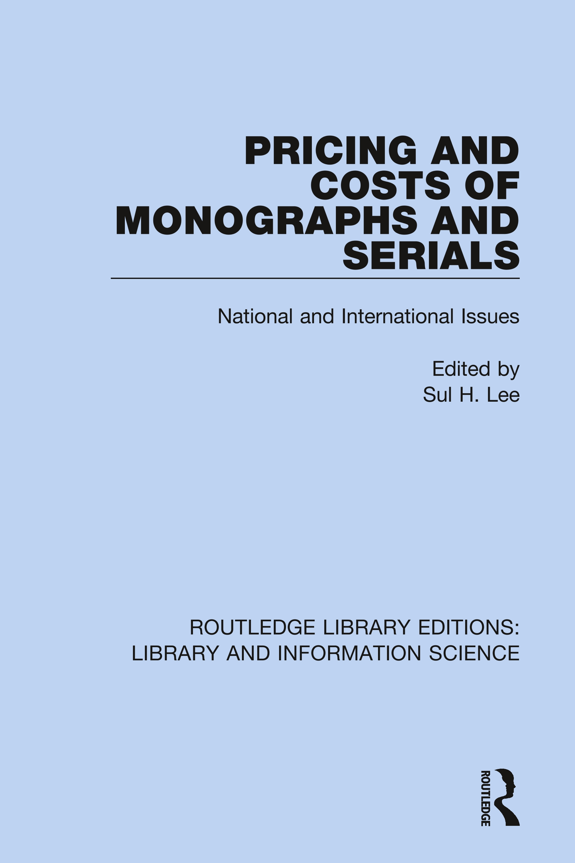 Pricing and Costs of Monographs and Serials: National and International Issues book cover