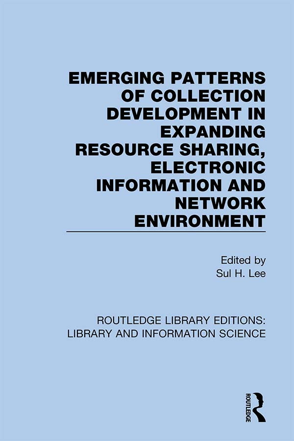 Emerging Patterns of Collection Development in Expanding Resource Sharing, Electronic Information and Network Environment book cover