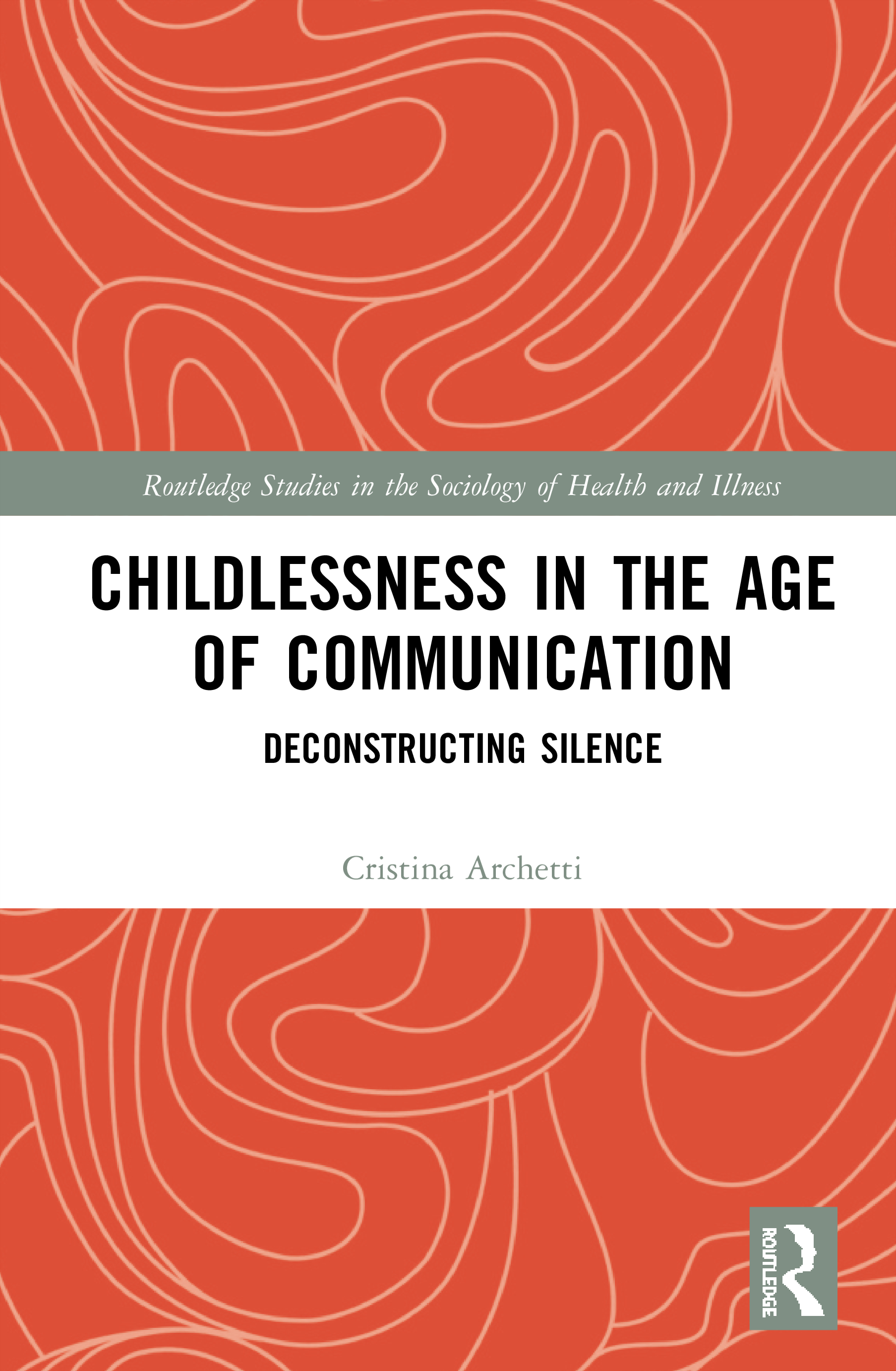 Childlessness in the Age of Communication: Deconstructing Silence book cover