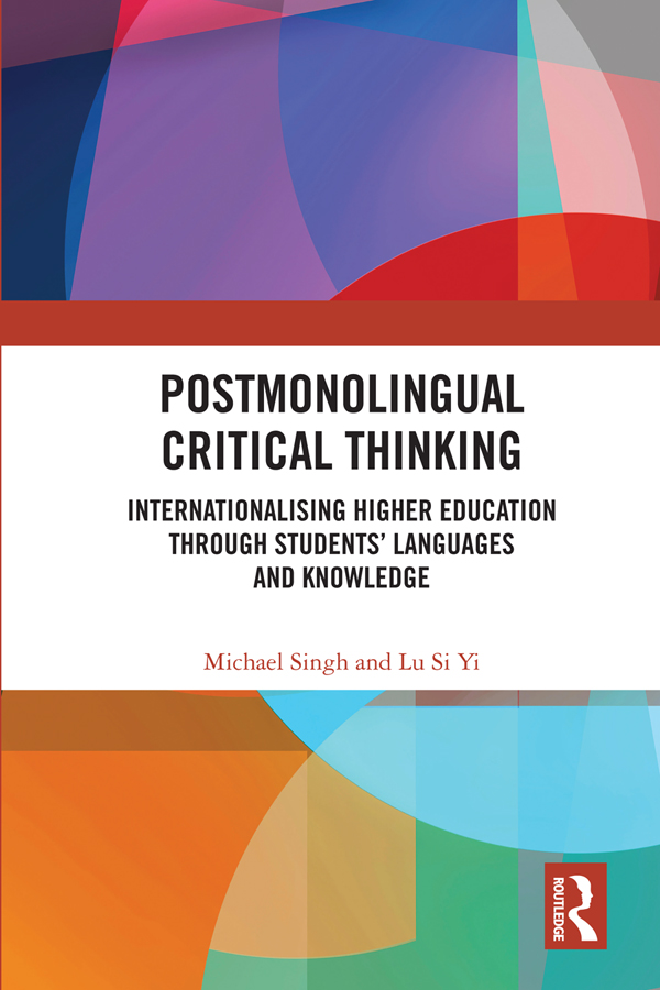Postmonolingual Critical Thinking: Internationalising Higher Education Through Students' Languages and Knowledge book cover