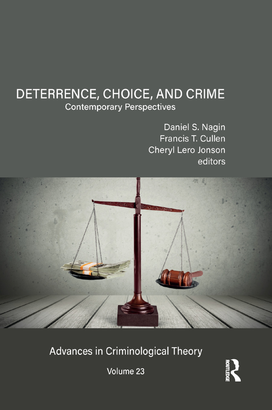 Deterrence, Choice, and Crime, Volume 23: Contemporary Perspectives book cover