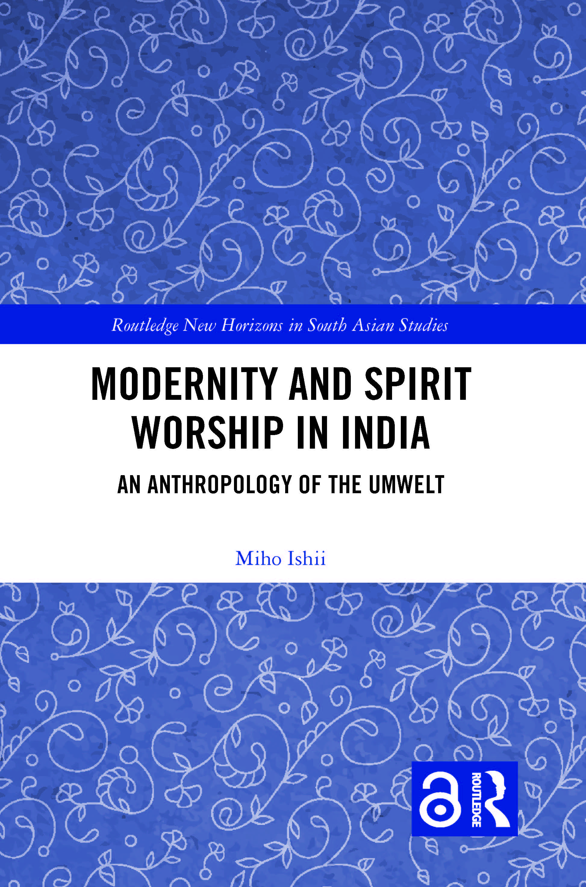 Modernity and Spirit Worship in India: An Anthropology of the Umwelt book cover