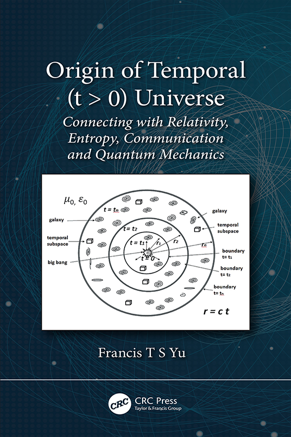Origin of Temporal (t > 0) Universe: Connecting with Relativity, Entropy, Communication and Quantum Mechanics book cover