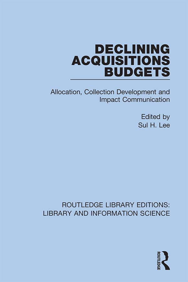 Declining Acquisitions Budgets: Allocation, Collection Development, and Impact Communication, 1st Edition (Hardback) book cover