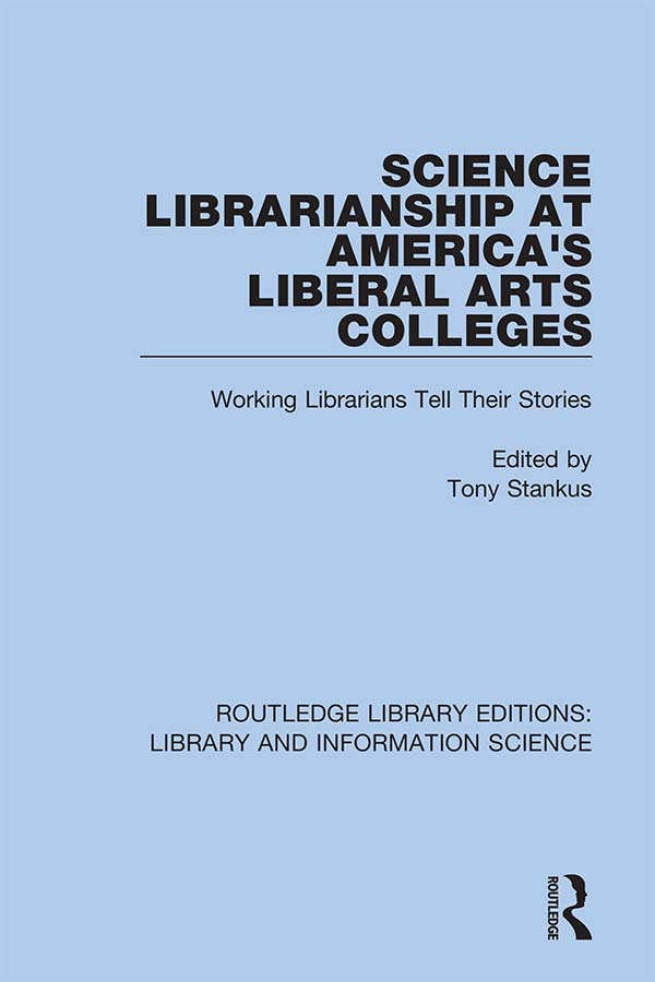 Science Librarianship at America's Liberal Arts Colleges: Working Librarians Tell Their Stories, 1st Edition (Hardback) book cover