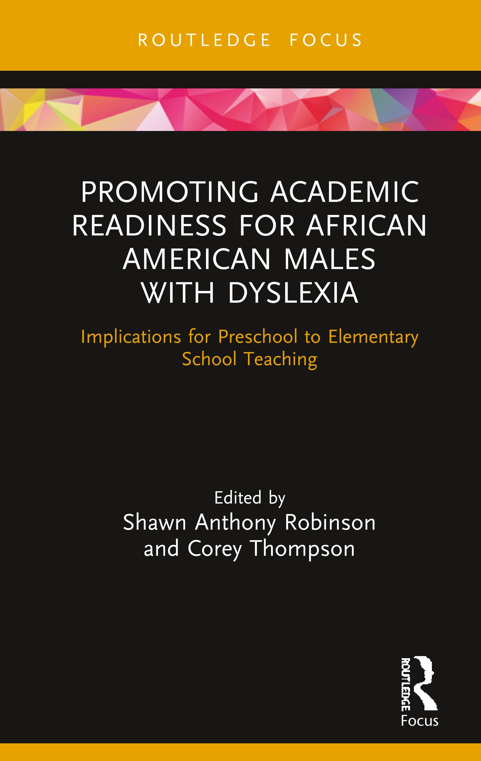 Promoting Academic Readiness for African American Males with Dyslexia: Implications for Preschool to Elementary School Teaching book cover