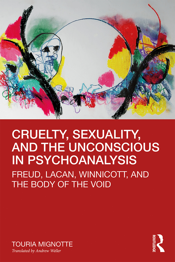 Cruelty, Sexuality, and the Unconscious in Psychoanalysis: Freud, Lacan, Winnicott, and the Body of the Void, 1st Edition (Hardback) book cover
