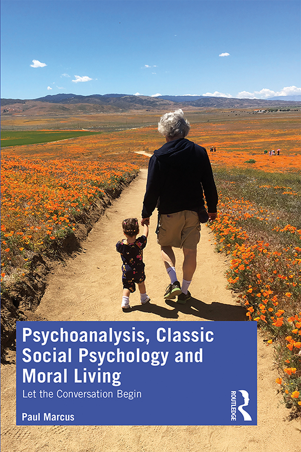 Psychoanalysis, Classic Social Psychology and Moral Living: Let the Conversation Begin book cover