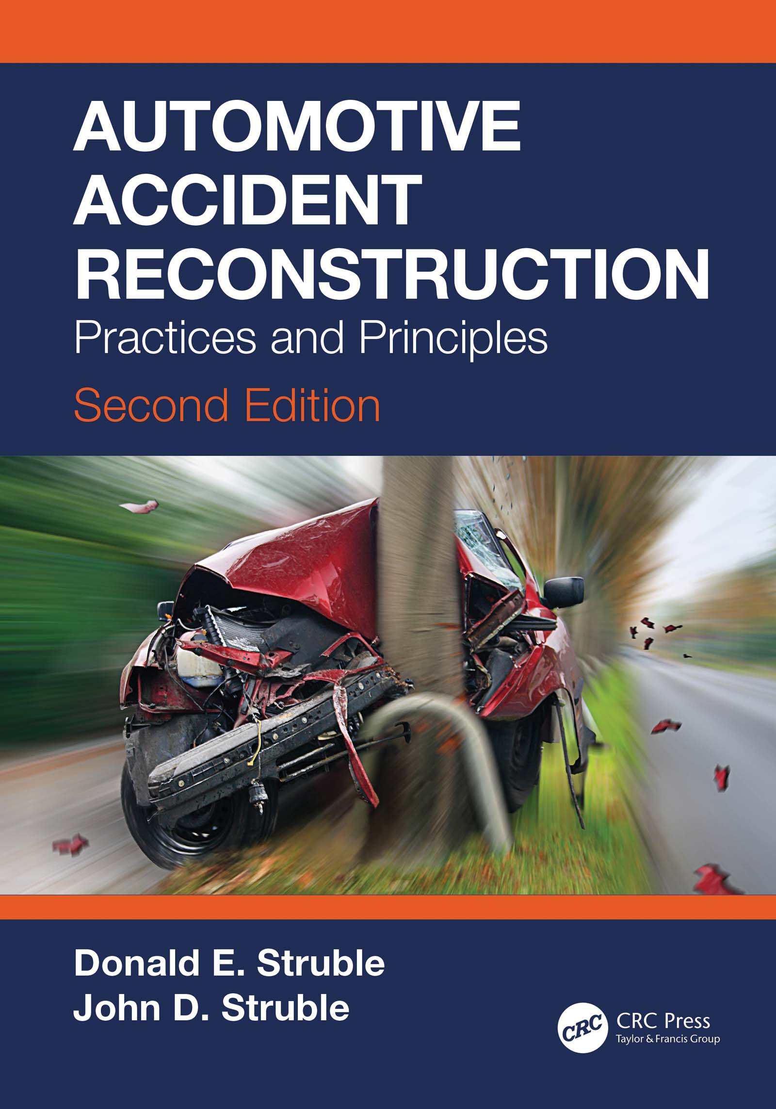 Automotive Accident Reconstruction: Practices and Principles, Second Edition, 2nd Edition (Hardback) book cover