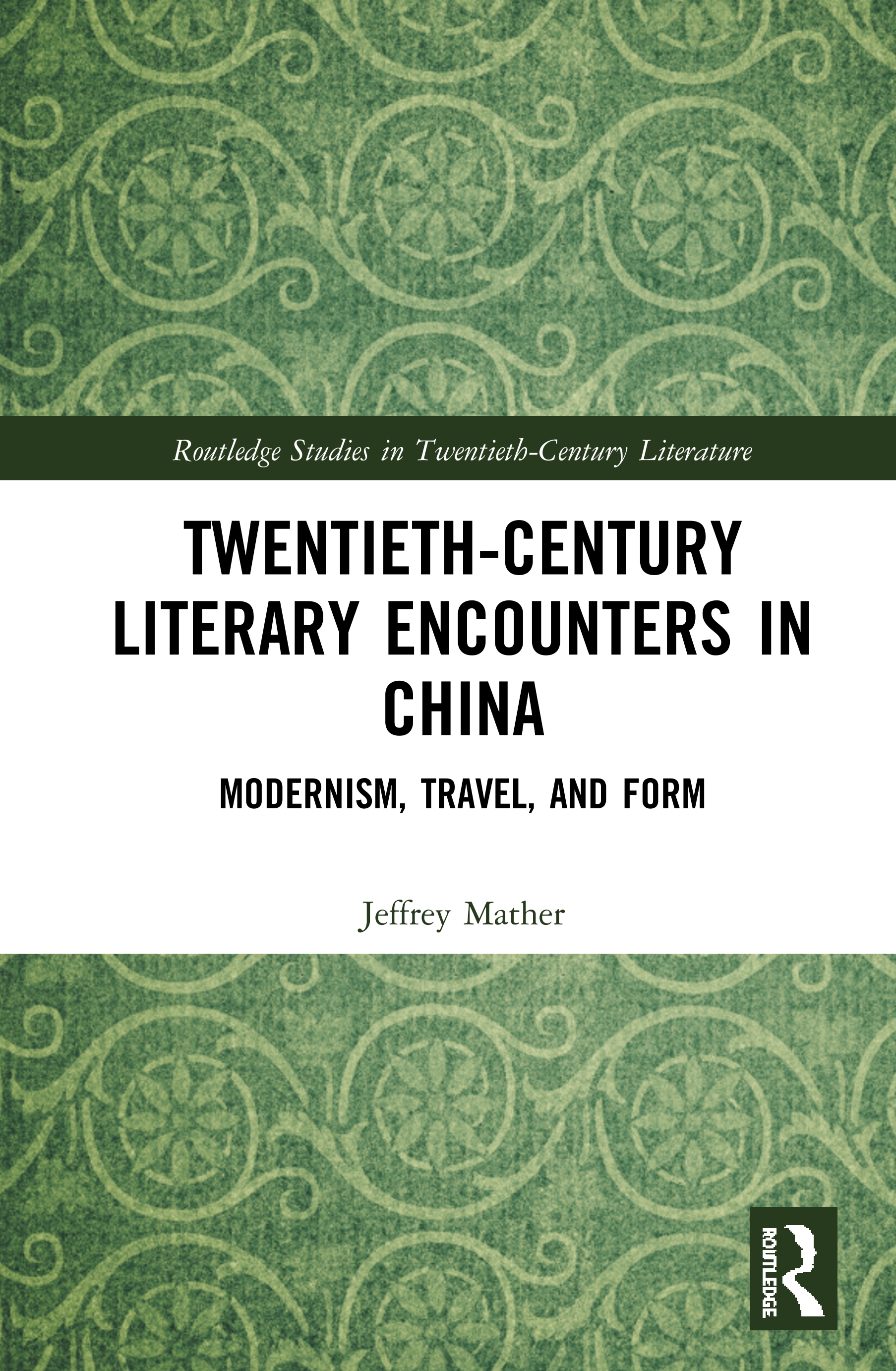 Twentieth-Century Literary Encounters in China: Modernism, Travel, and Form book cover