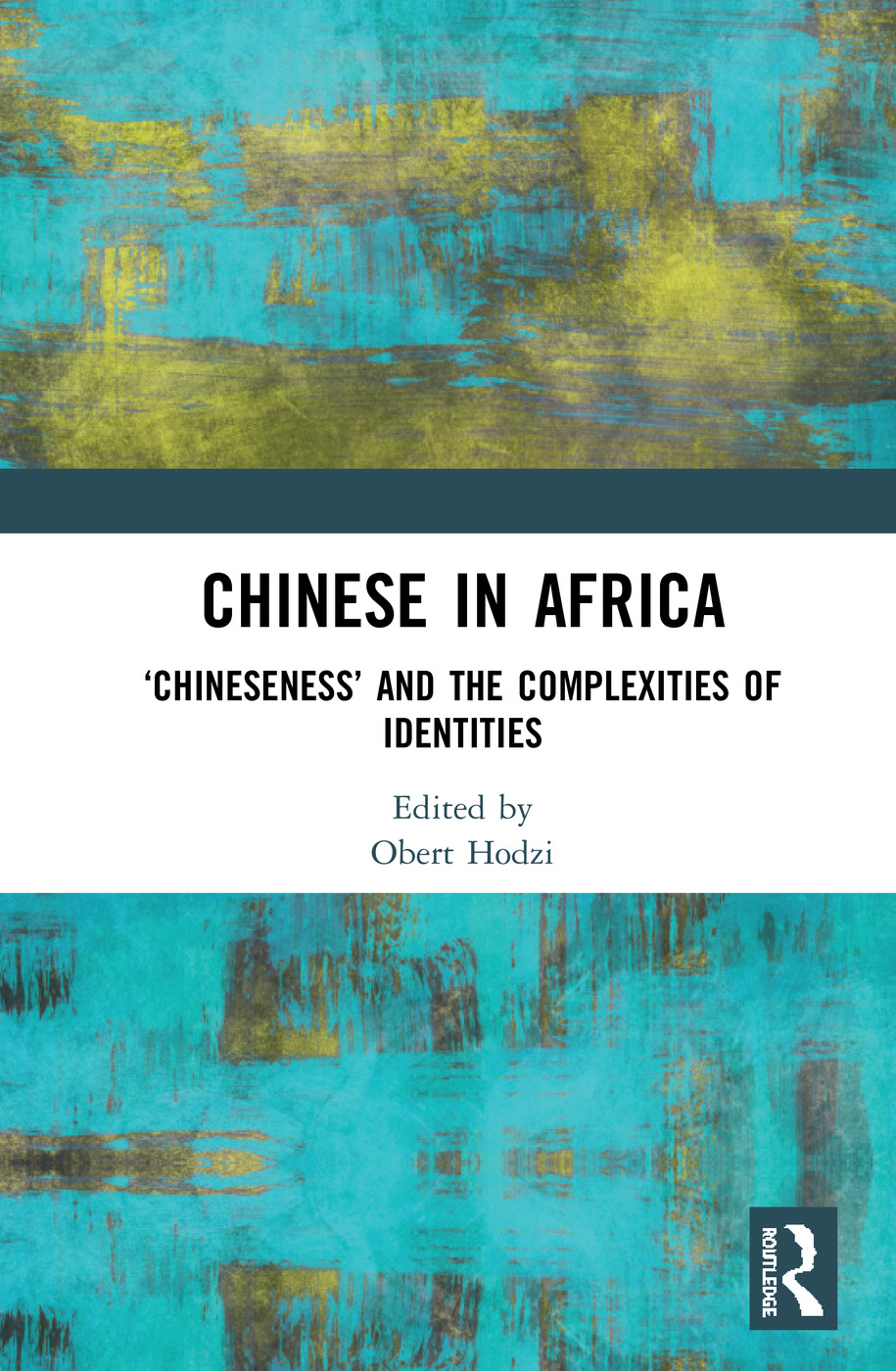Chinese in Africa: 'Chineseness' and the Complexities of Identities book cover
