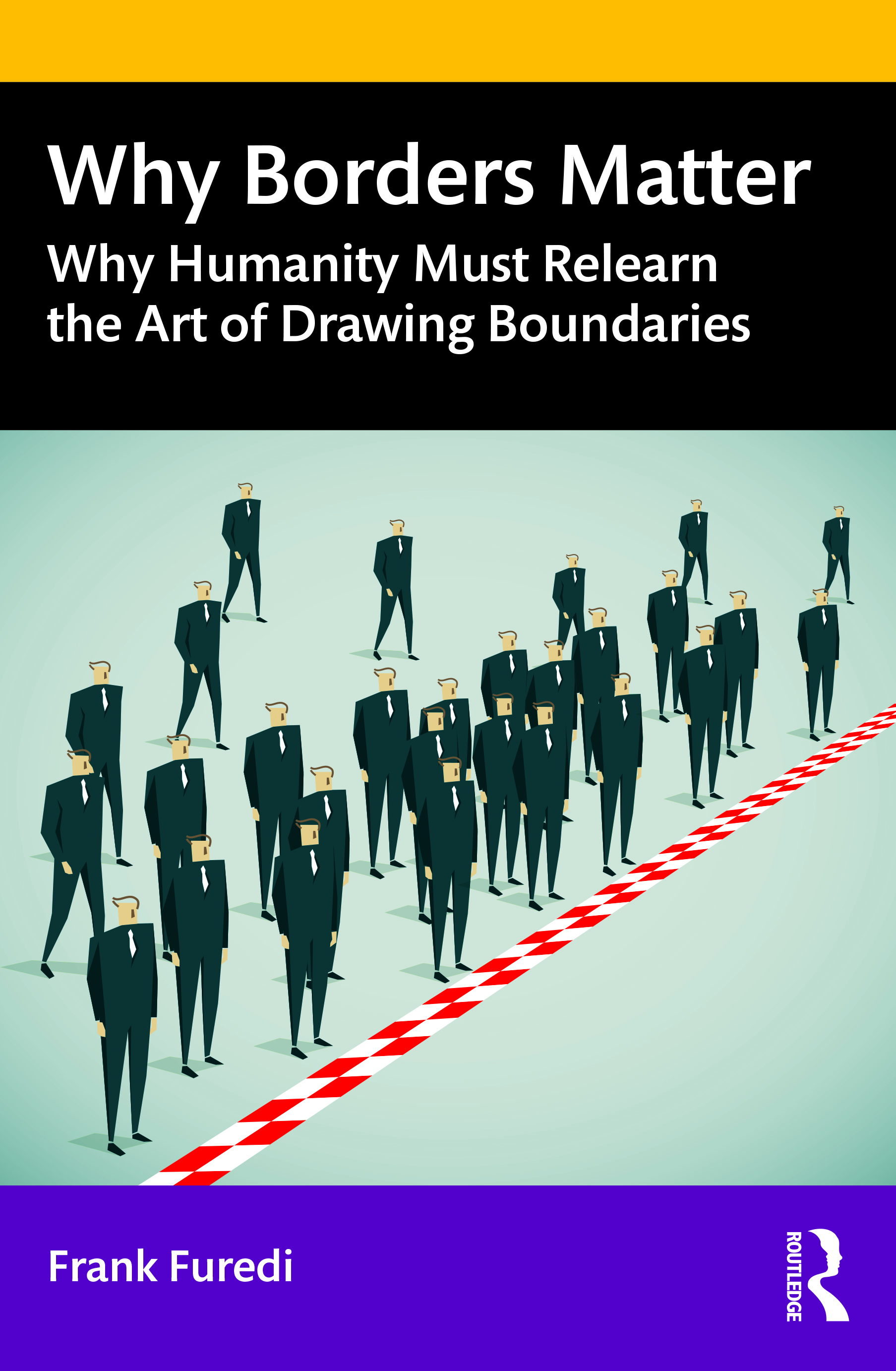 Why Borders Matter: Why Humanity Must Relearn the Art of Drawing Boundaries, 1st Edition (Paperback) book cover