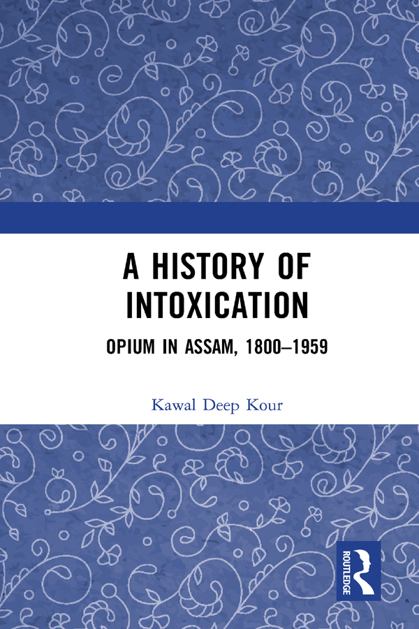A History of Intoxication: Opium in Assam, 1800–1959 book cover