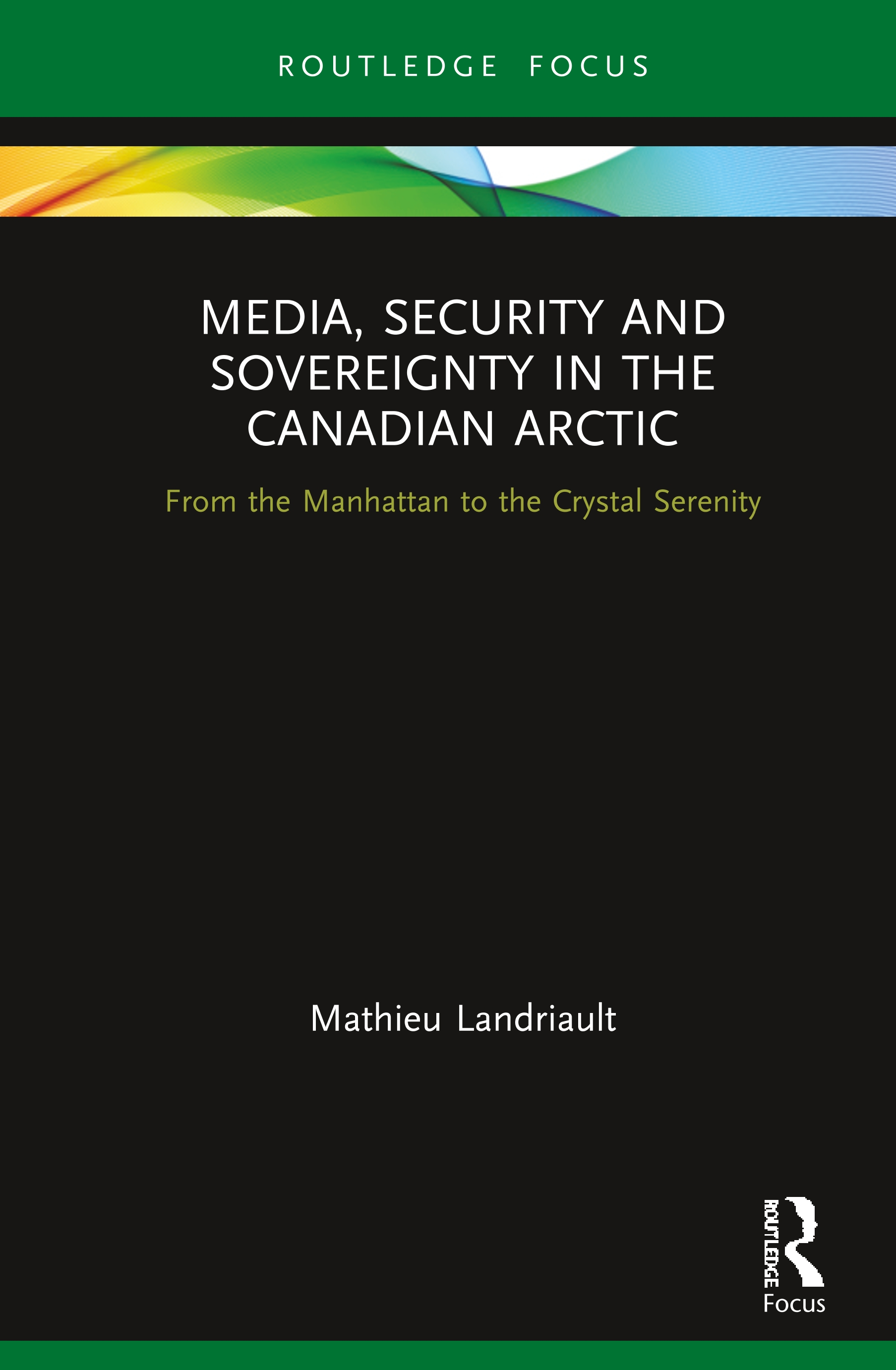 Media, Security and Sovereignty in the Canadian Arctic: From the Manhattan to the Crystal Serenity book cover