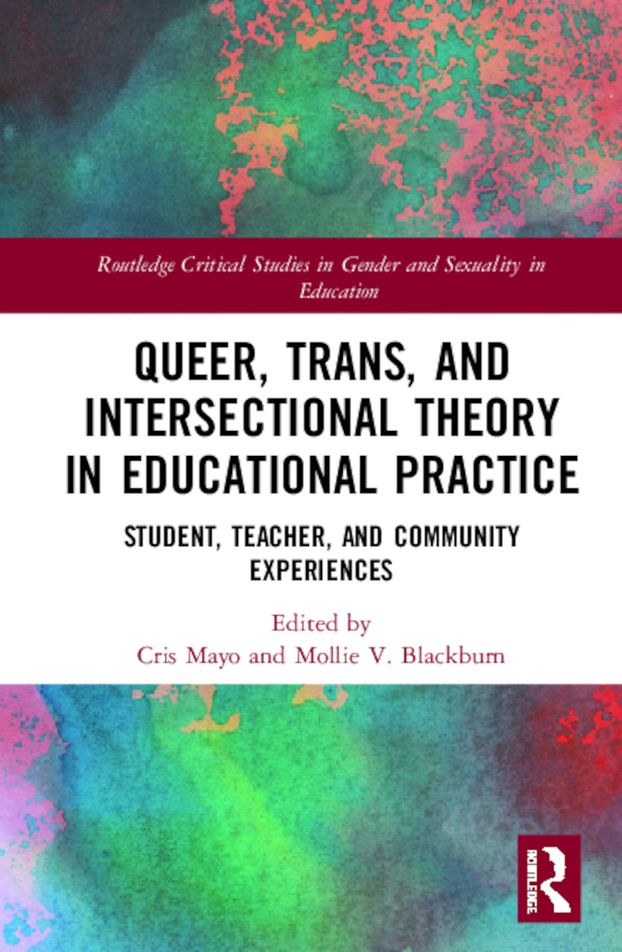 Queer, Trans, and Intersectional Theory in Educational Practice: Student, Teacher, and Community Experiences book cover