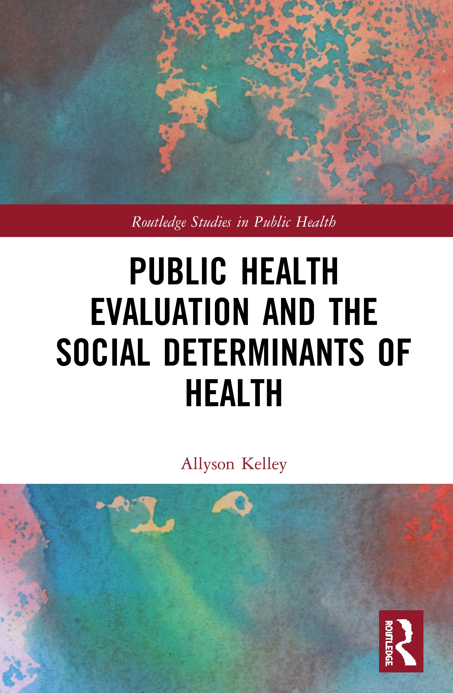 Public Health Evaluation and the Social Determinants of Health: 1st Edition (Hardback) book cover