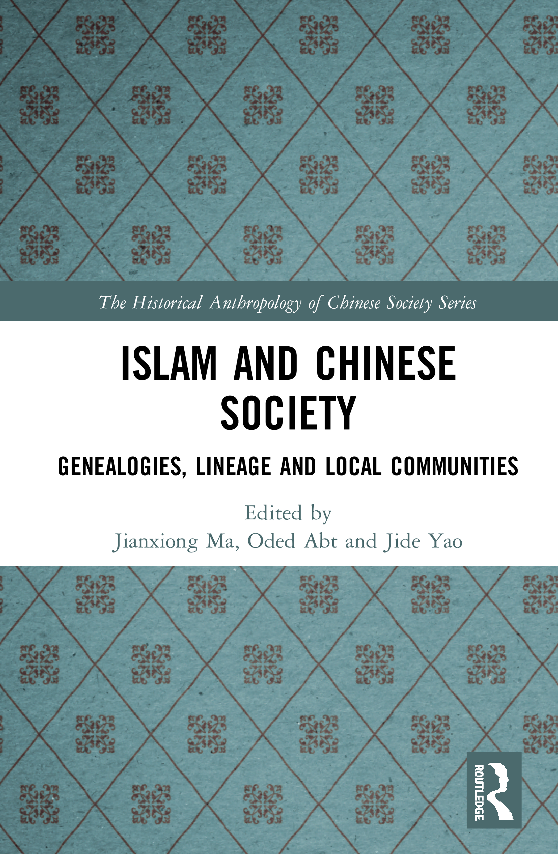Islam and Chinese Society: Genealogies, Lineage and Local Communities book cover