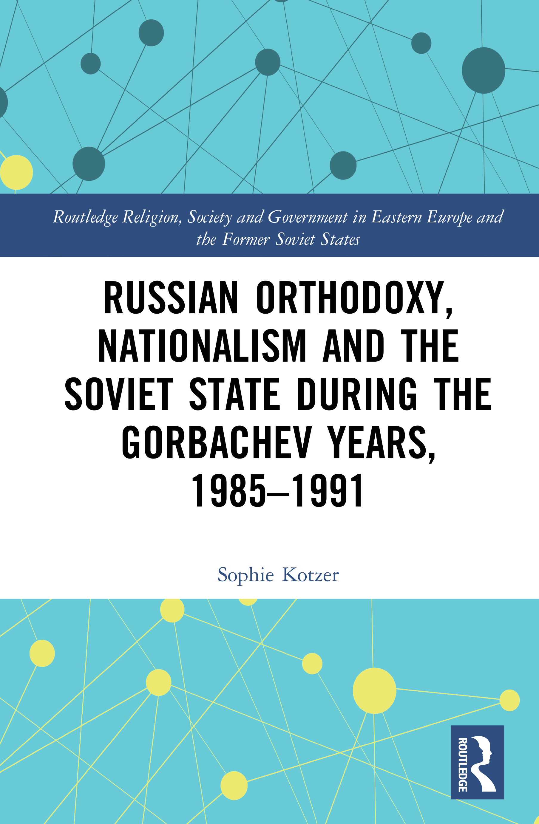 Russian Orthodoxy, Nationalism and the Soviet State during the Gorbachev Years, 1985-91 book cover