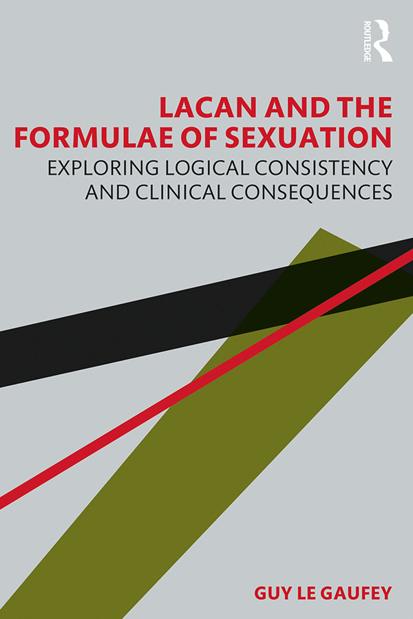 Lacan and the Formulas of Sexuation: Exploring Logical Consistency and Clinical Consequences book cover